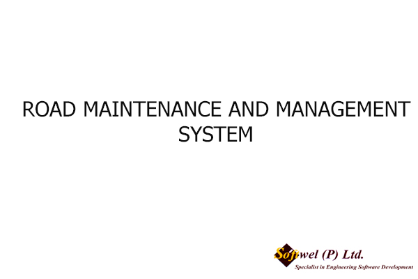 ROAD MAINTENANCE AND MANAGEMENT SYSTEM